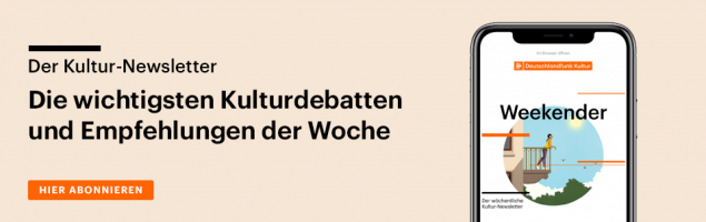 Subscribe to our Week-end Culture newsletter.  The most important cultural discussions and recommendations of the week.  Now every Friday by e-mail.  (@Deutschlandradio)